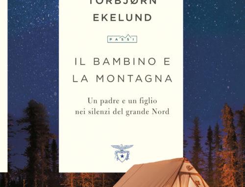 Editoria CAI. In libreria 'Il bambino e la montagna' di Torbjorn Ekelund