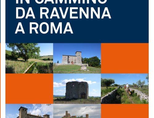 """""""In cammino da Ravenna a Roma"""": disponibile il libro di Persemoli e Piolanti edito dal CAI"""
